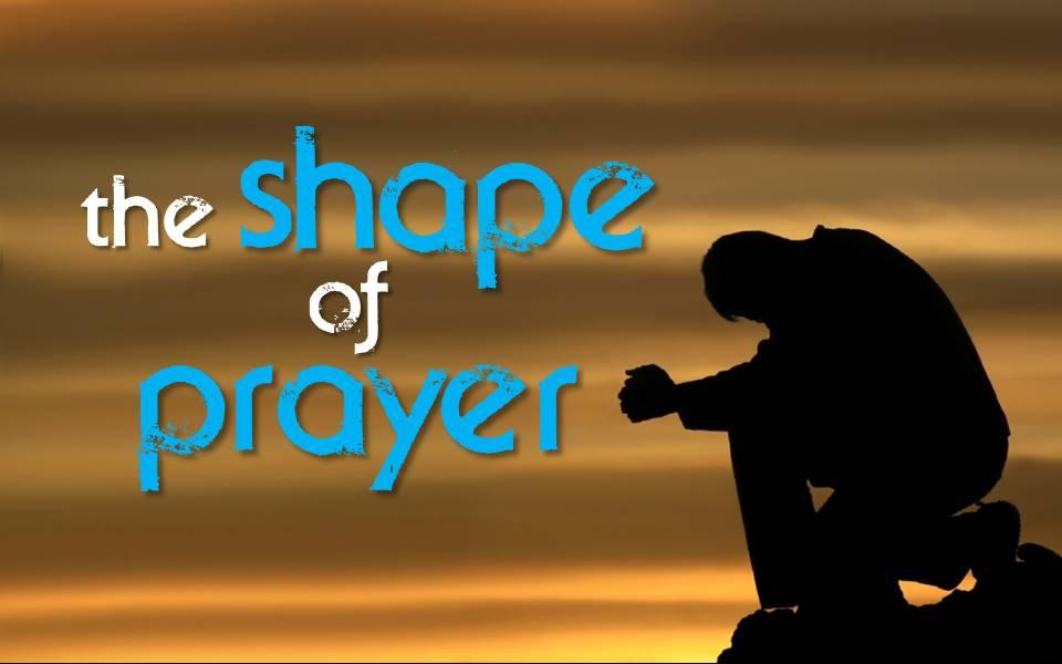 The Shape of Prayer